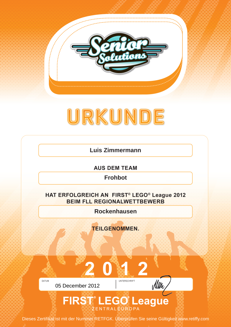 Retiffy certificate RETFGK issued to Zimmermann Luis Frohbot  from template FLL Online Urkunden 2012 DE with values,language:german,template:FLL Online Urkunden 2012 DE,Member Name:Zimmermann,Member Surename:Luis,Teamnumber:1456,Region:Rockenhausen,Teamname:Frohbot,date:05 December 2012
