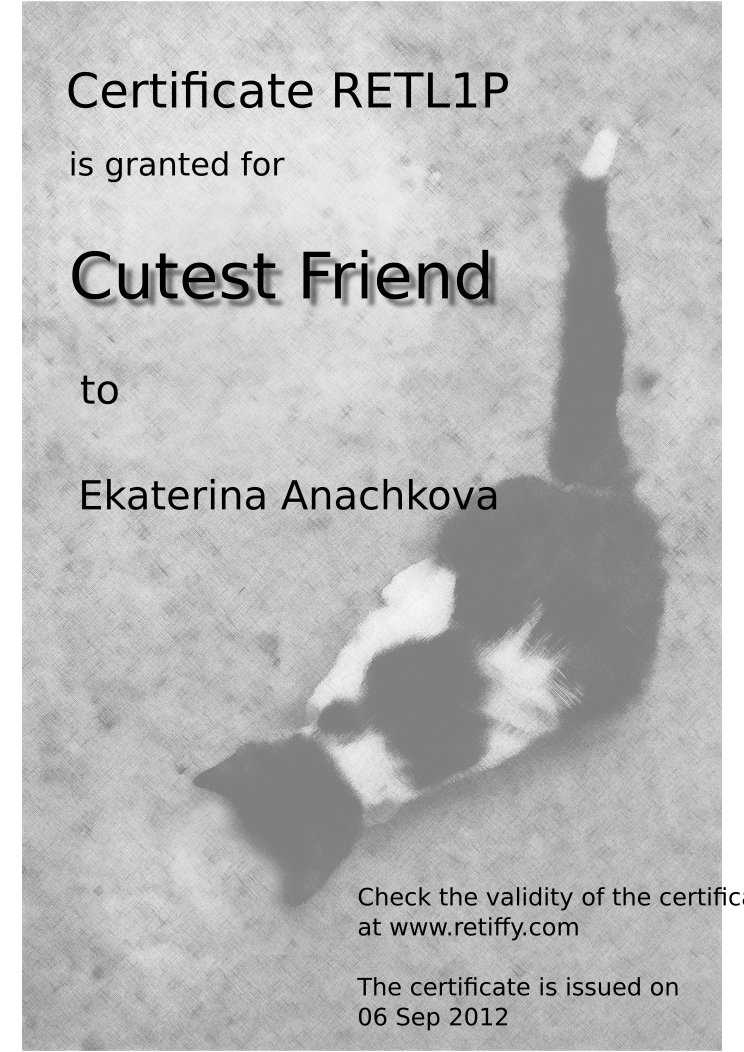 Retiffy certificate RETL1P issued to Ekaterina Anachkova from template Cutest friend with values,name:Ekaterina Anachkova,date:06 Sep 2012